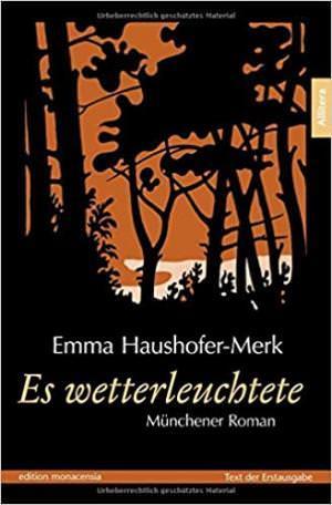 Haushofer-Merck Emma - Es wetterleuchtete