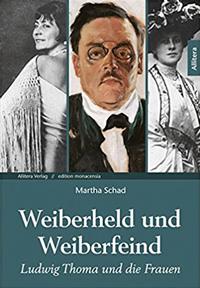 Schad Martha - Weiberheld und Weiberfeind