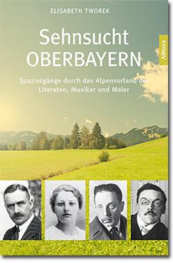 Tworek Elisabeth - Sehnsucht Oberbayern