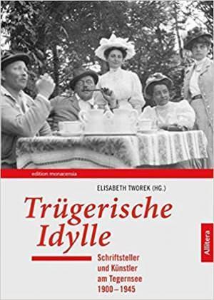 Tworek Elisabeth - Trügerische Idylle