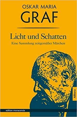 Graf Oskar Maria - Licht und Schatten