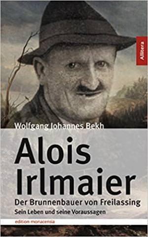 Bekh Wolfgang Johannes - Alois Irlmaier