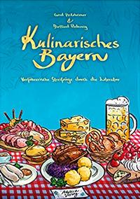 Pedarnig Dietlind, Holzheimer Gerd - Kulinarisches Bayern