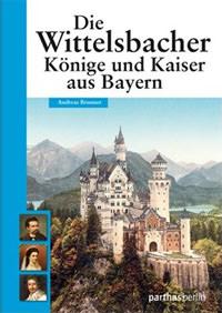 Brunner Andreas - Die Wittelsbacher