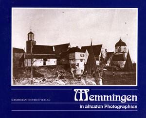 - Memmingen in ältesten Photographien