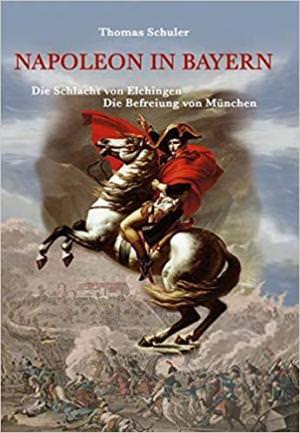 Schuler Thomas - Napoleon in Bayern