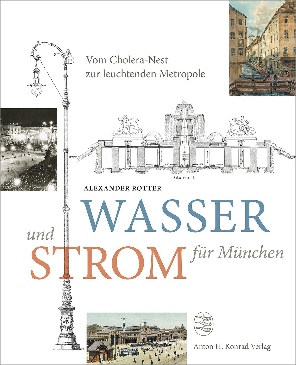 Rotter Alexander - Wasser und Strom für München