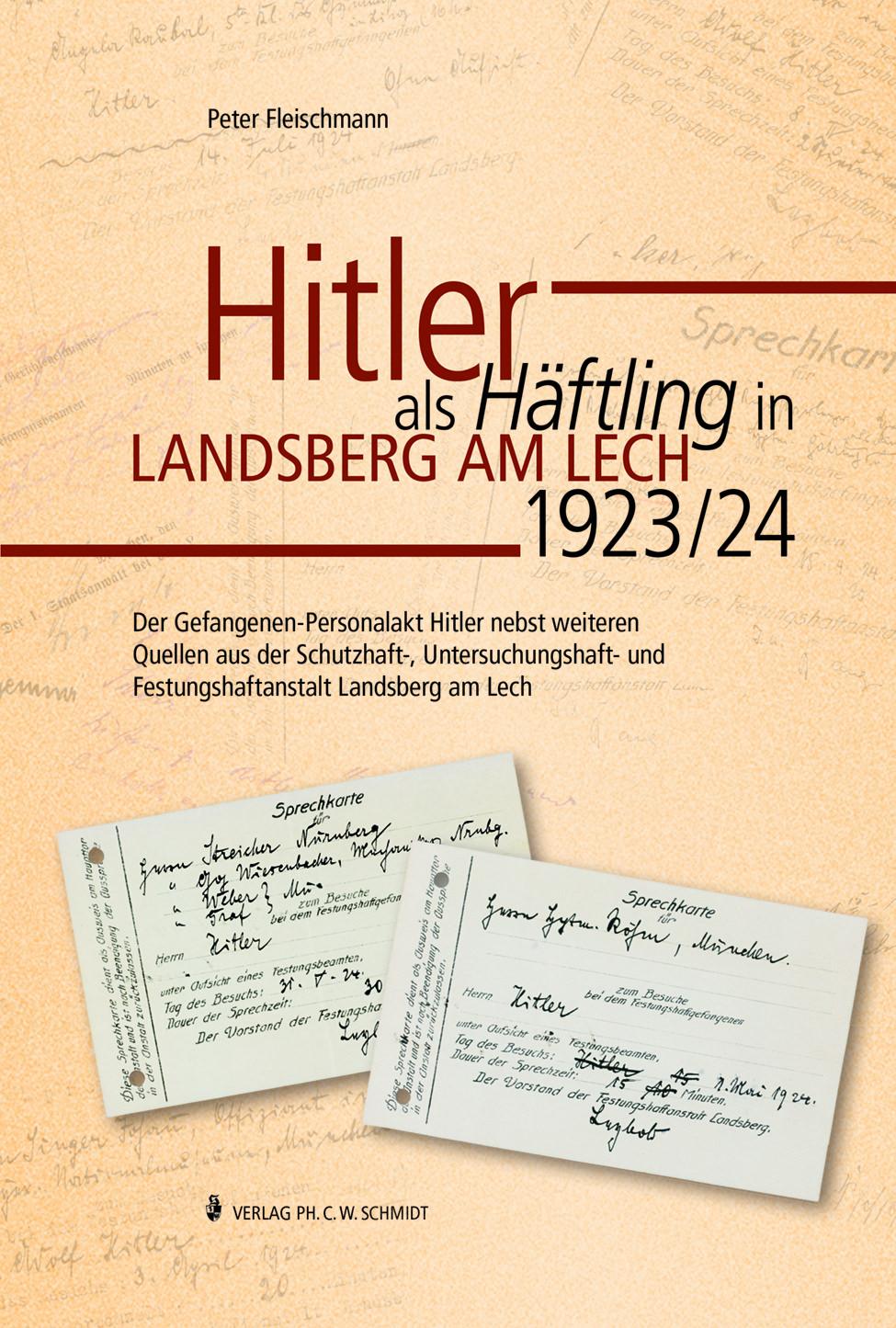 Fleischmann Peter - Hitler als Häftling in Landsberg am Lech 1923/24