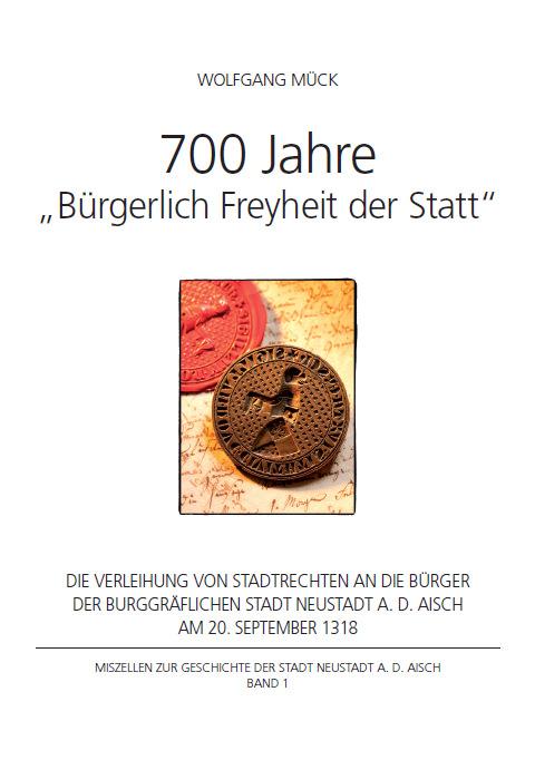 """Mück Wolfgang - 700 Jahre """"Bürgerlich Freyheit der Statt"""""""