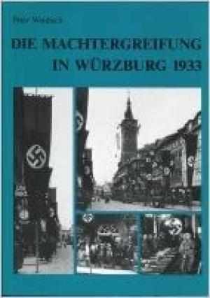 Widisch Peter - Die Machtergreifung in Würzburg 1933