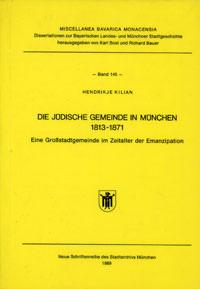 Kilian Hendrikje - Die Jüdische Gemeinde in München 1813-1871