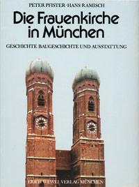 Pfister Peter, Ramisch Hans - Die Frauenkirche in München