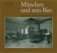 Heckhorn Evelin, Wiehr Hartmut - München und sein Bier