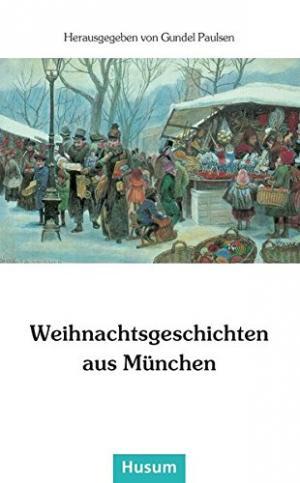 Weihnachtsgeschichten aus München -