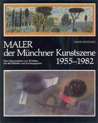 Kiessling Hans - Maler der Münchner Kunstszene 1955-1982