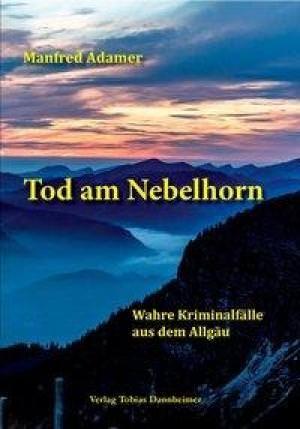 Adamer Manfred - Tod am Nebelhorn