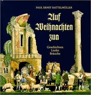 Rattelmüller Paul Erns - Auf Weihnachten zu