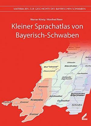 König Werner, Renn Manfred - Kleiner Sprachatlas von Bayerisch-Schwaben