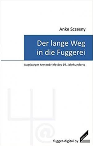 Sczesny Anke - Der lange Weg in die Fuggerei