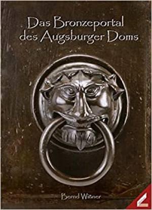 Wißner Bernd - Das Bronzeportal des Augsburger Doms