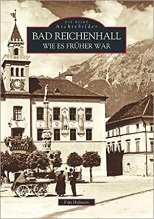 Hofmann Fritz - Bad Reichenhall wie es früher war