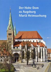 SchmidMichael A. - Der Hohe Dom zu Augsburg Mariä Heimsuchung
