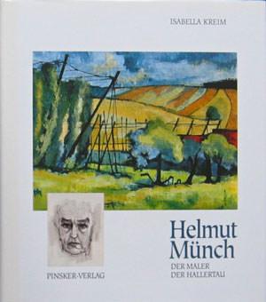 Kreim Isabella - Helmut Münch – Der Maler der Hallertau
