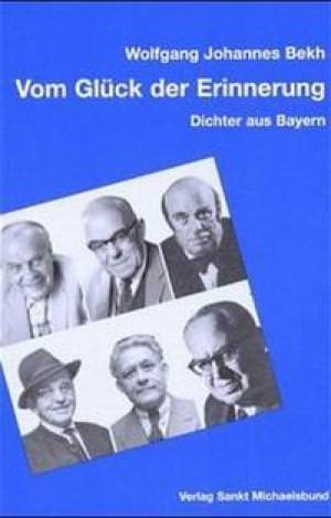 Bekh Wolfgang Johannes - Vom Glück der Erinnerung