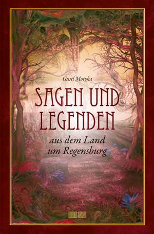 - Sagen und Legenden aus dem Land um Regensburg