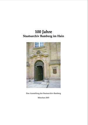 Paulus Achim - 100 Jahre Staatsarchiv Bamberg im Hain