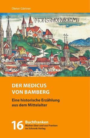 Gärtner Dieter - Der Medicus von Bamberg