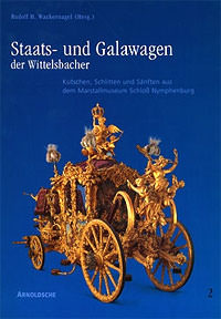 Wackernagel Rudolf H. - Staats- und Galawagen der Wittelsbacher