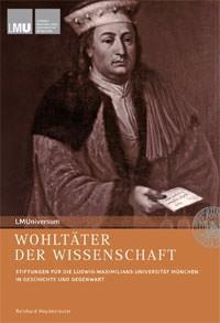 Reinhard Heydenreuter, Körner Hans-Michael, Smolka Wolfgang - Wohltäter der Wissenschaft