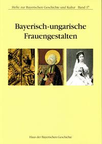 György Györffy, Jonas  Ilona, Niederhauser Emil, Treml Manfred - Bayerisch-ungarische Frauengestalten
