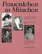 Landeshauptstadt München - Frauenleben in München