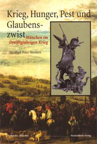 Heimers Manfred Peter - Krieg, Hunger, Pest und Glaubenszwist