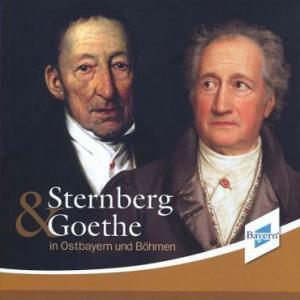 - Sternberg und Goethe in Ostbayern und Böhmen
