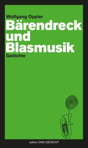 Oppler Wolfgang - Bärendreck und Blasmusik