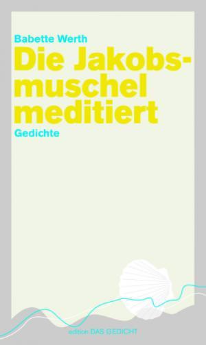 Werth Babette - Die Jakobsmuschel meditiert