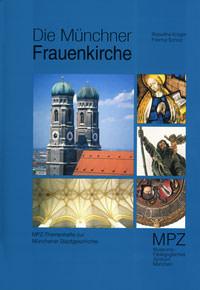 Krüger Roswitha, Scholz Freimut - Die Münchner Frauenkirche