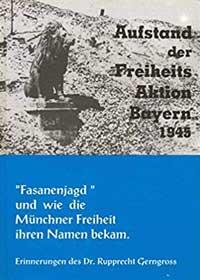 Gerngross Rupprecht - Aufstand der Freiheits Aktion Bayern 1945
