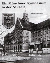 - Ein Münchner Gymnasium in der NS-Zeit