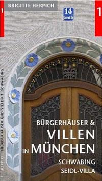 Herpich Brigitte - Bürgerhäuser und Villen in München (Bd 1)
