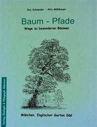 Schneider Eva, Reuter Werner, Mühlbauer Rita - Baum-Pfade: Wege zu besonderen Bäumen