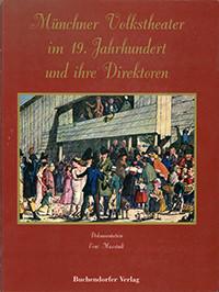 - Münchner Volkstheater im 19. Jahrhundert und ihre Direktoren