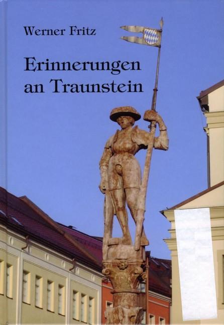 Fritz, Werner - Erinnnerungen an Traunstein