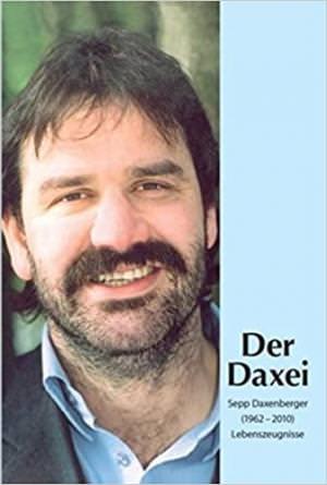 Daxenberger Sepp - Der Daxei  - Sepp Daxenberger (1962-2010)