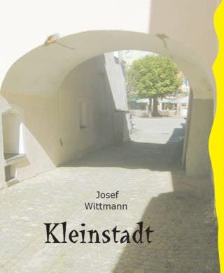 Wittmann Josef - Kleinstadt