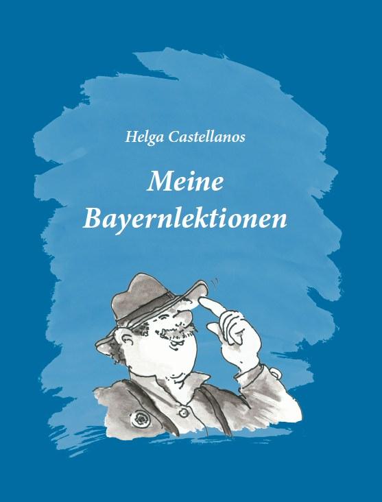 Castellanos, Helga - Meine Bayernlektionen