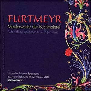 - Furtmeyer – Meisterwerke der Buchmalerei